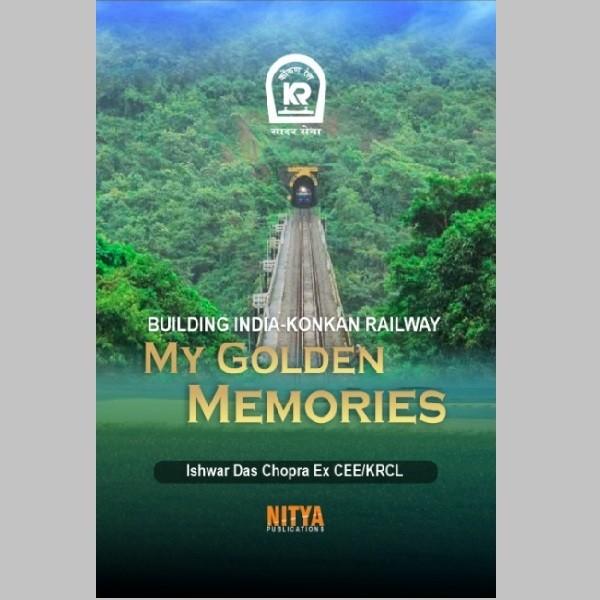 BUILDING INDIA-KONKAN RAILWAY : My Golden Memories